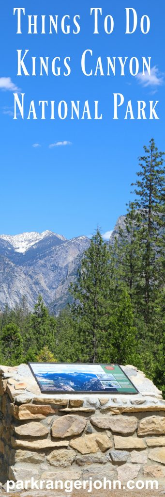 Kings Canyon National Park is located in the Sierra Nevada Mountain Ranger in California. There are several things to do at this bucket list destination including hiking, exploring waterfalls, standing next to massive trees or perhaps taking the road less traveled.