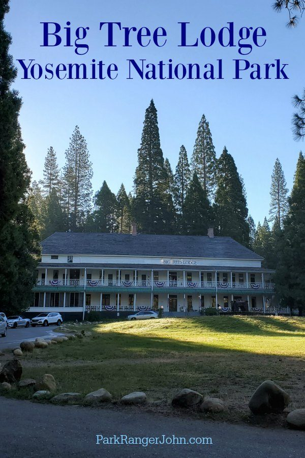 Big Trees Lodge – Yosemite National Park